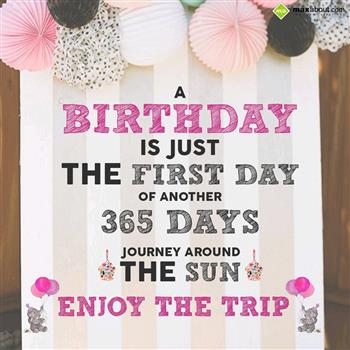 A Birthday Is A Just The First Day