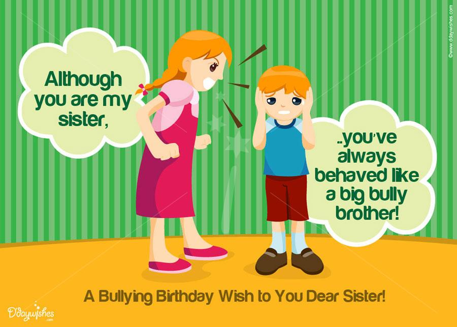A Bullying Birthday Wish To You Dear Sister