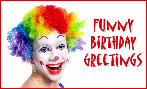 Funny Birthday Greetings