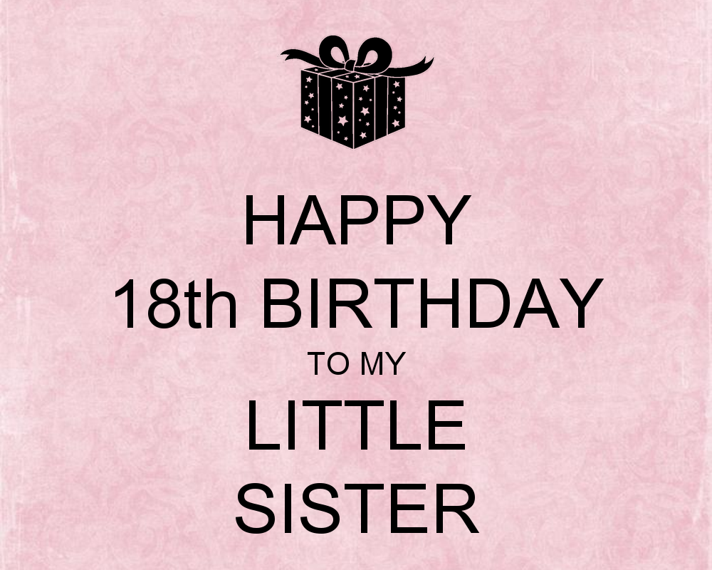 Happy 18th Birthday My Little Sister Nicewishes Happy 18th Birthday Wishes To My
