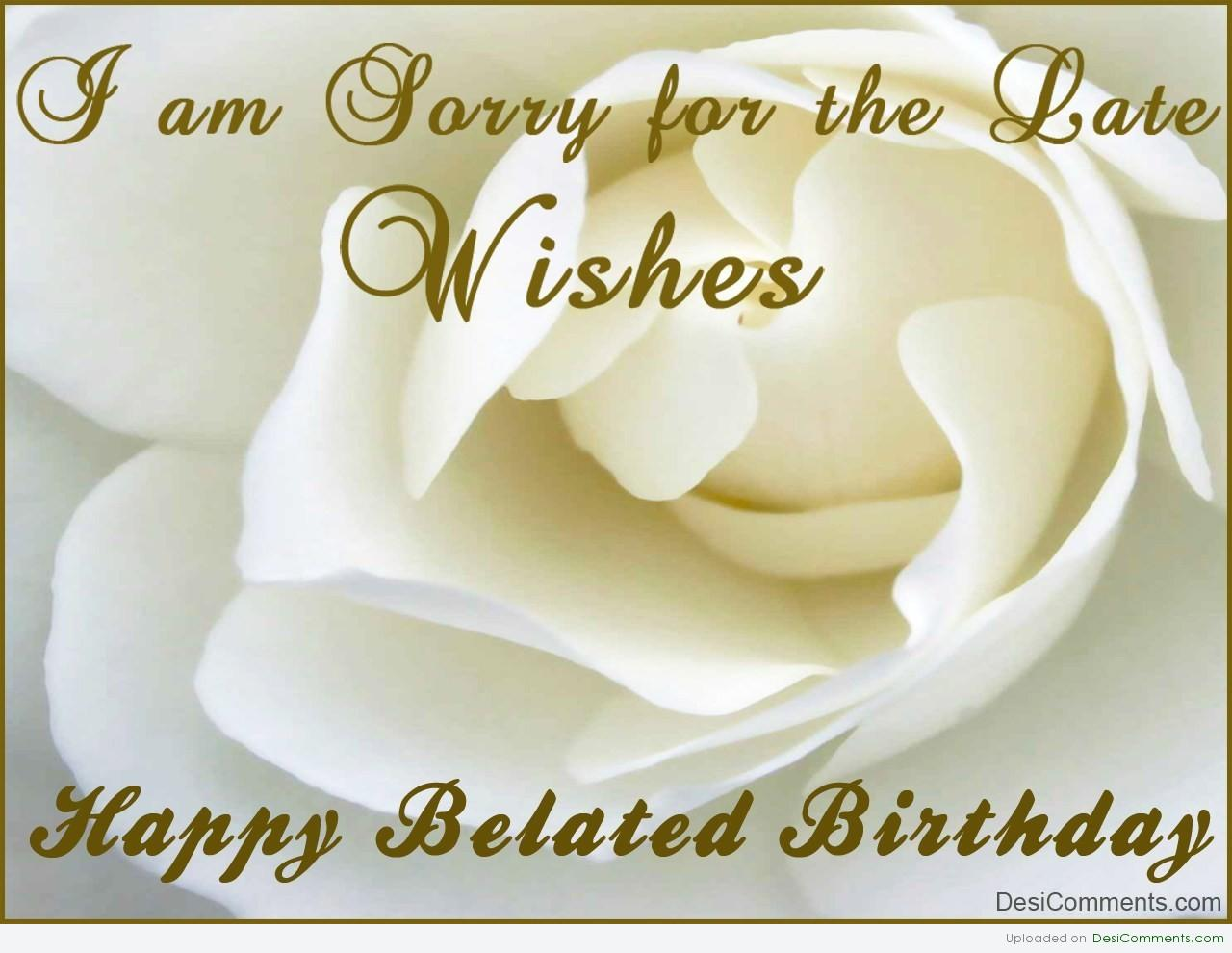 Belated Birthday Wishes (Pictures & E cards) | Nicewishes ...