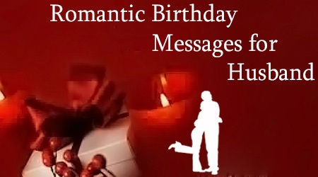 Happy Birthday Message Husband ~ Romantic birthday messages for husband nicewishes