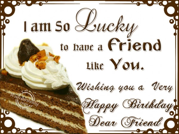 Wishing You a Very Happy Birthady Dear Friend