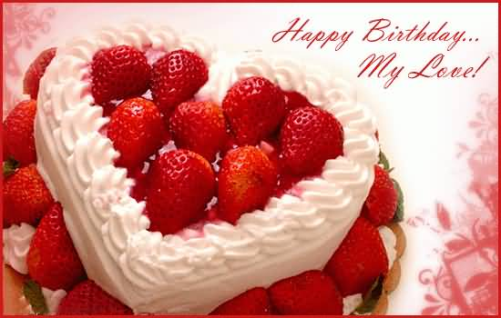 Awesome Delicious Cake With Strawberry Birthday Wishes For