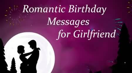 Nice Romantic Birthday Message For Girlfriend