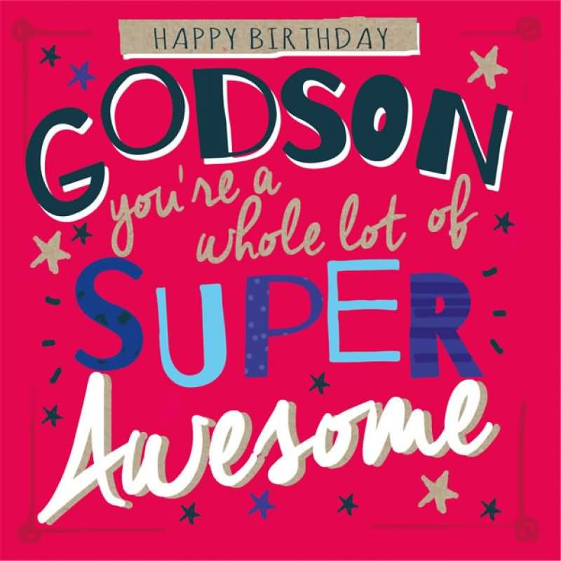 Happy Birthday Wishes For Godson Archives Page 3 Happy Birthday Wishes To My Godson