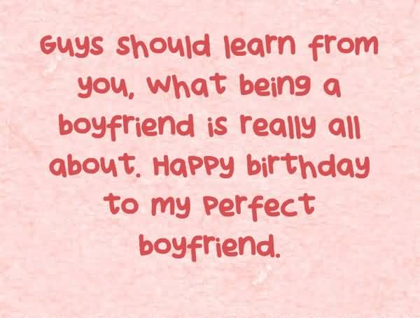 awesome quotes happy birthday to my perfect boyfriend nice wishes