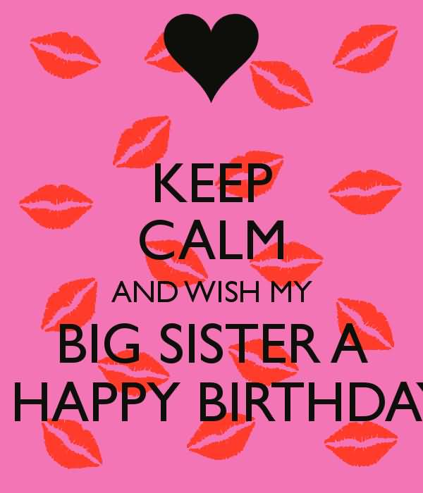 Keep Calm And Wish My Big Sister A Happy Birthday Pink E Card