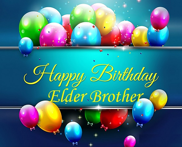 Lovely Birthday Wishes For Elder Brother Greetings