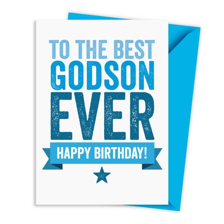 Nice Greetings To The Best Godson Ever Happy Birthday Happy Birthday Wishes To My Godson
