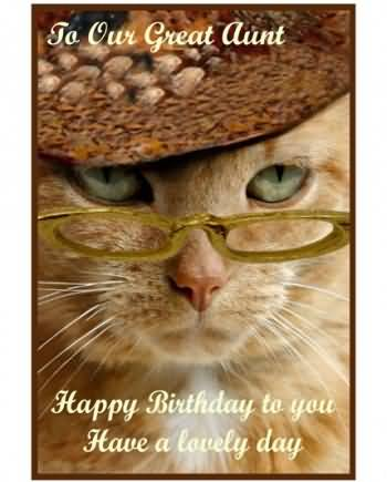 To Our Great Aunt Happy Birthday To You Have A Lovely Day