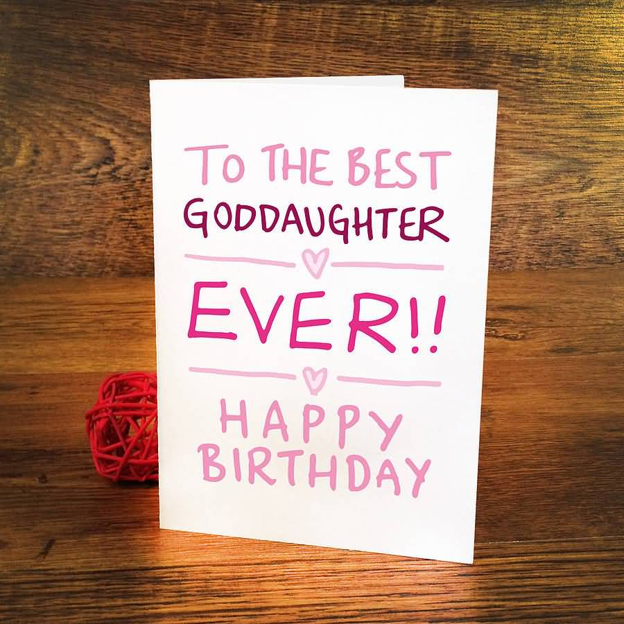 To The Best Goddaughter Ever Happy Birthday Greetings