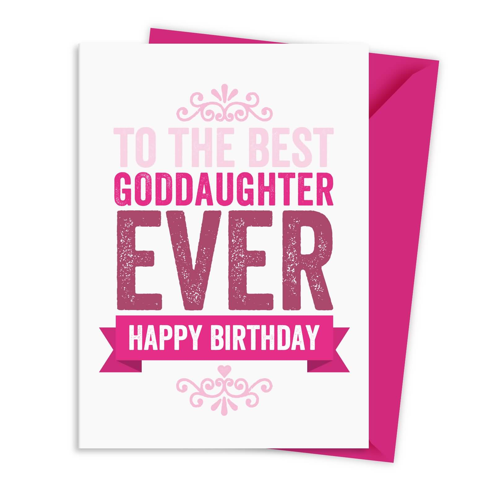 To The Best Goddaughter Ever Happy Birthday