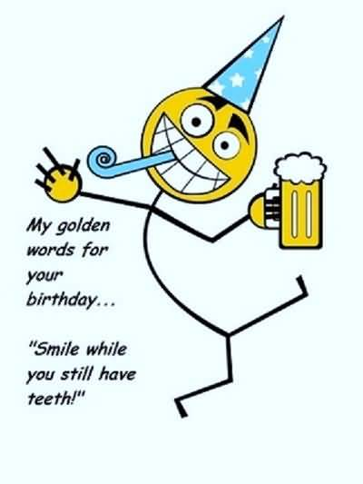 Awesome Funny E-Card My Golden Words For Your Birthday