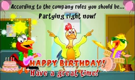 Funny E-Card Happy Birthday Have A Great Time
