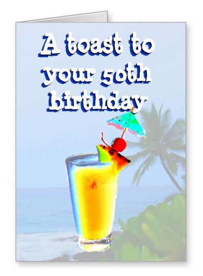 Awesome 50th Birthday Toasts E-Card