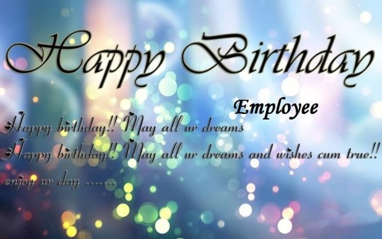 Awesome Greetings Birthday Wishes For Employee