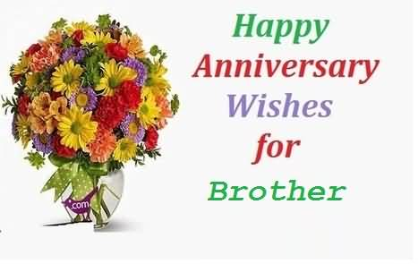 Amazing Greetings Anniversary Wishes For Brother