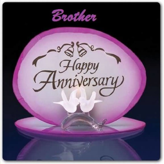 Great Anniversary Wishes For Brother Greetings