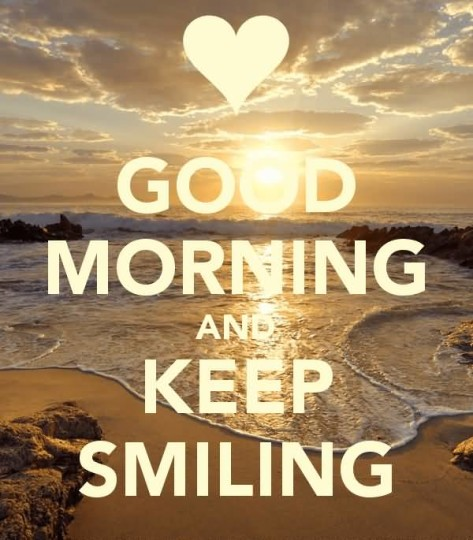 Lovely Good Morning And Keep Smiling