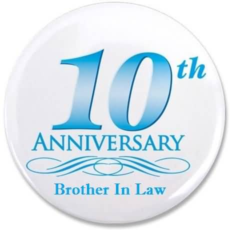 Nice 10th Anniversary Wishes For Brother In Law Graphic