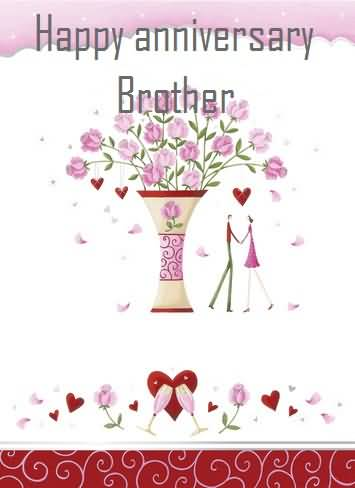 Nice Anniversary Wishes For Brother Greetings