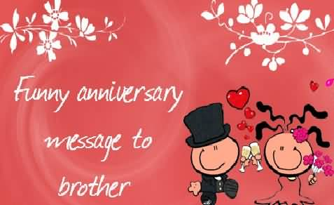 Nice Funny Message Anniversary Wishes For Brother E-Card