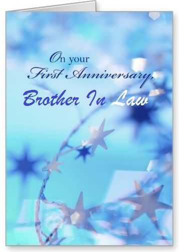 Sweet Greetings 1st Anniversary Wishes For Brother In Law