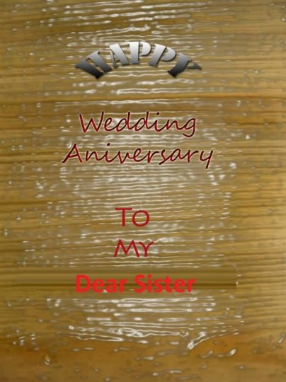 Sweet Greetings Anniversary Wishes For Sister