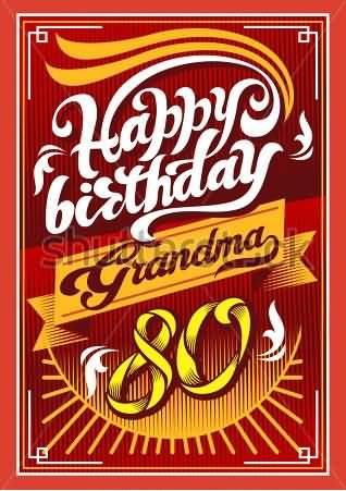 Awesome 80th Birthday Wishes For Grandmother E-Card