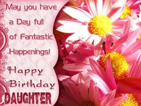Beautiful Birthday Wishes For Daughter Greetings