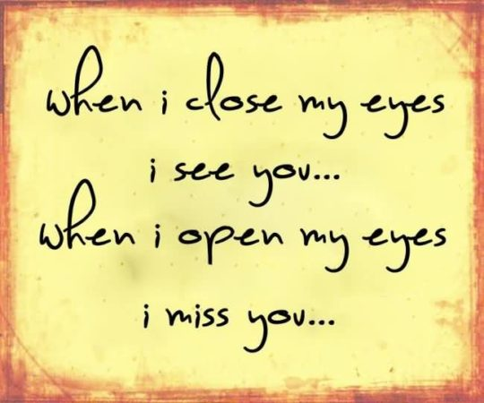 Fabulous Miss You Quote When I Open My Eyes I Miss You