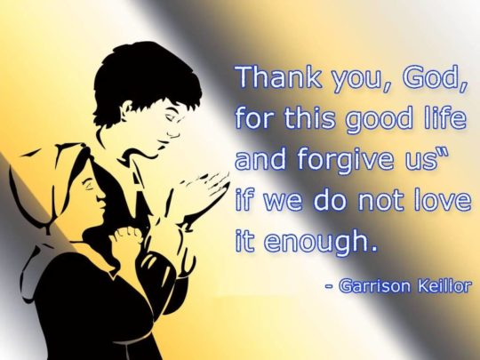 Nice Thanks Quotes By Garrison Keillor