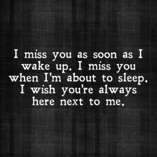 Ultimate Miss You Quote I Miss You As Soon As I Wake  Up