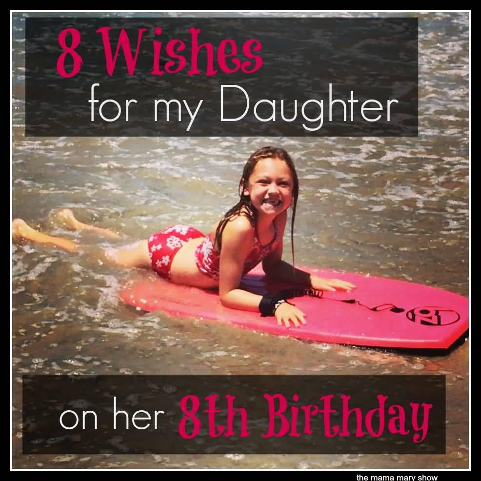 8 Wishes For My Daughter On Her 8th Birthday