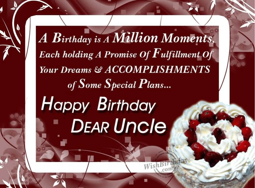 A Birthday Is A Million Moments Happy Birthday Dear Uncle