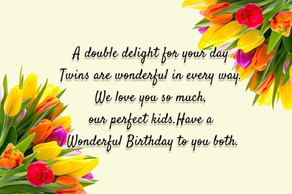 A Double Delight For Your Day Twins Are Wonderful In Every Way Wonderful Birthday To You Both
