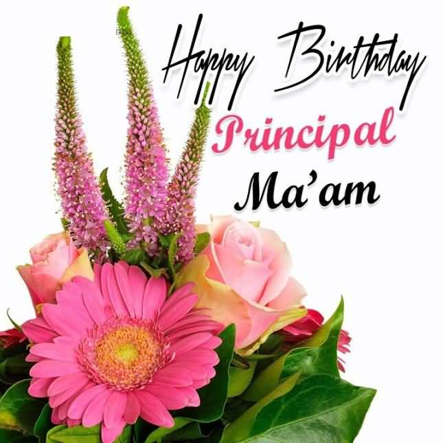 Awesome Flowers Wishes Happy Birthday Principal Ma'am