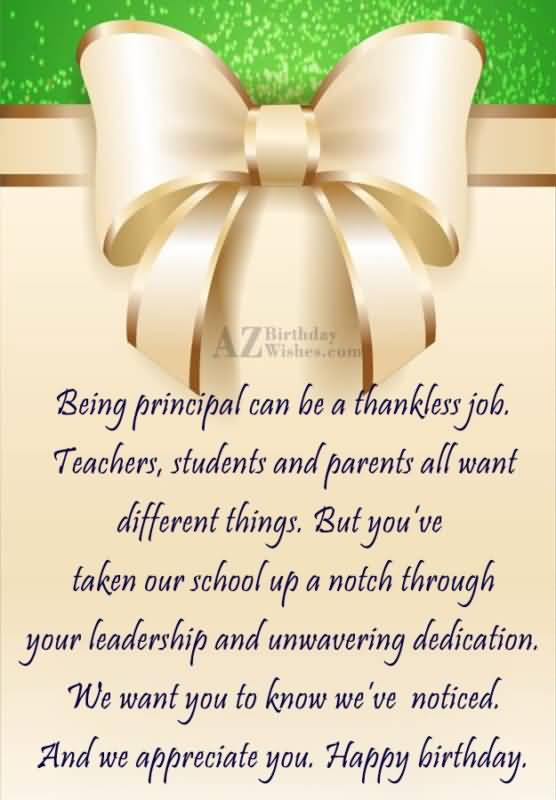 Being Principal Can Be A Thankless Job Teachers Student And Parent All Want Diffrent Thing Happy Birthday