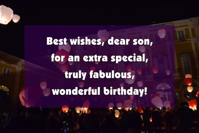 Best Wishes Dear Son For An Exra Special Truly Fabulous Woderful Birthday