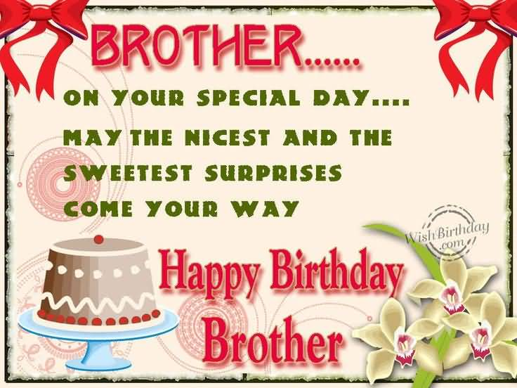 Brother On You Special Day May The Nicest Happy Birthday