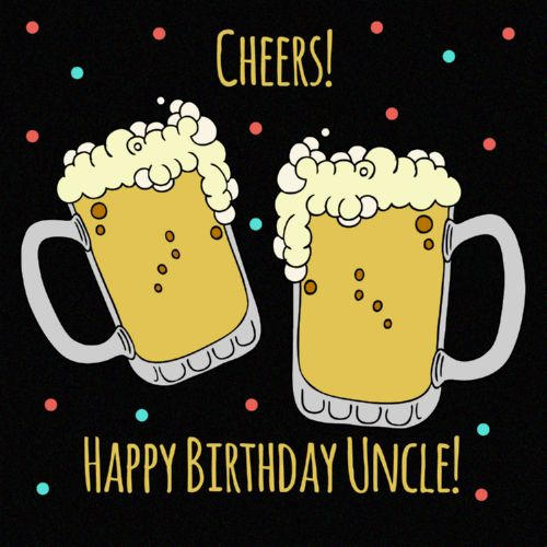 Cheers Happy Birthday Uncle