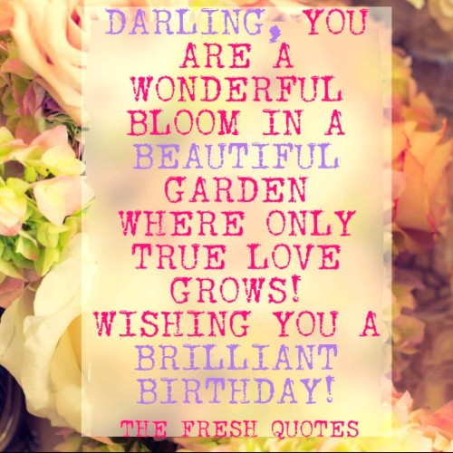 Darling You Are A Wonderful Bloom Wishing You A Brilliant Birthday