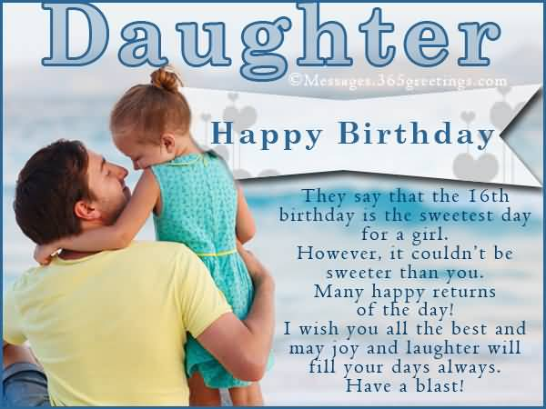 Daughter Happy Birthday They Say THat Trhe 16th Birthday Is The Sweetest Day For A Girl