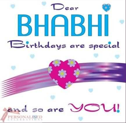 Dear Bhabhi Birthdya Are Special And So Are You