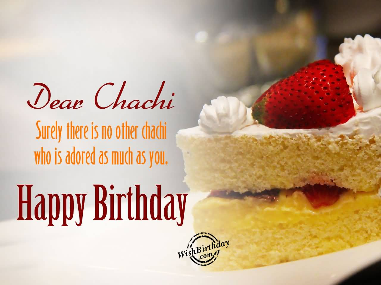 Dear Chachi Ji Surely There Is No Other Chachi Who Is Adored As Much As You Happy Birthday