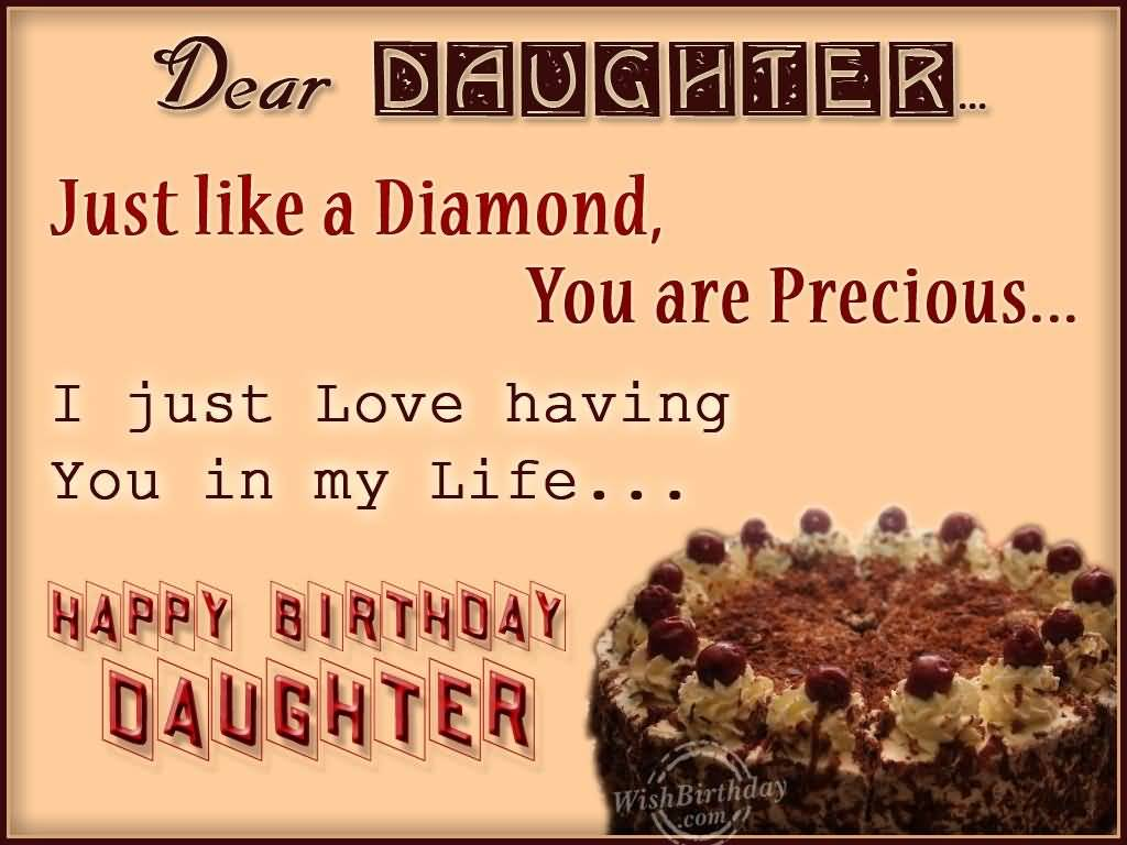 Dear Daughter Just Like A Diamond You Are Precious I Just Love Having Happy Birthday Daughter