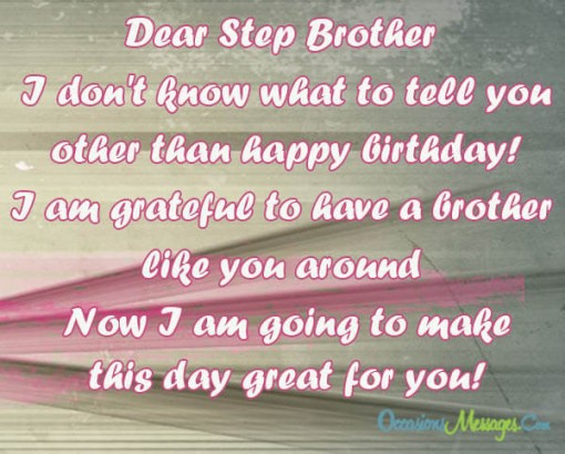 Dear Step Brother I Don't Know What To Tell You Other Than Happy Birthday