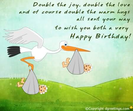 Double The Joy Double the Love And To Wish You Both A Very Happy Birthday