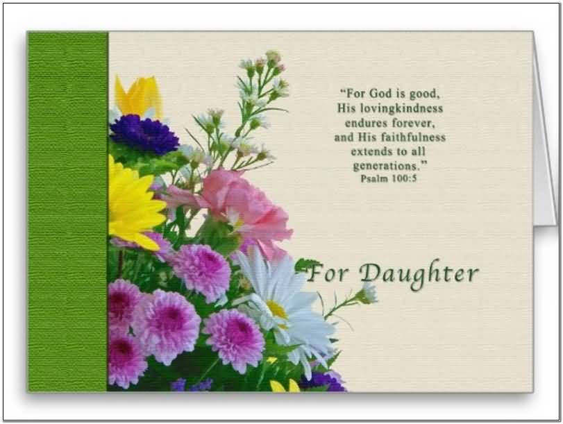 For GOD Is Good His Loving kindness For Daughter